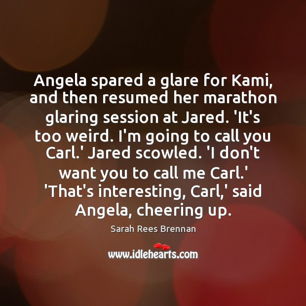 Image, Angela spared a glare for Kami, and then resumed her marathon glaring
