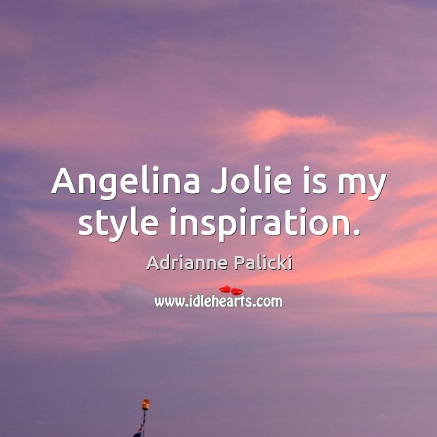 Image, Angelina Jolie is my style inspiration.