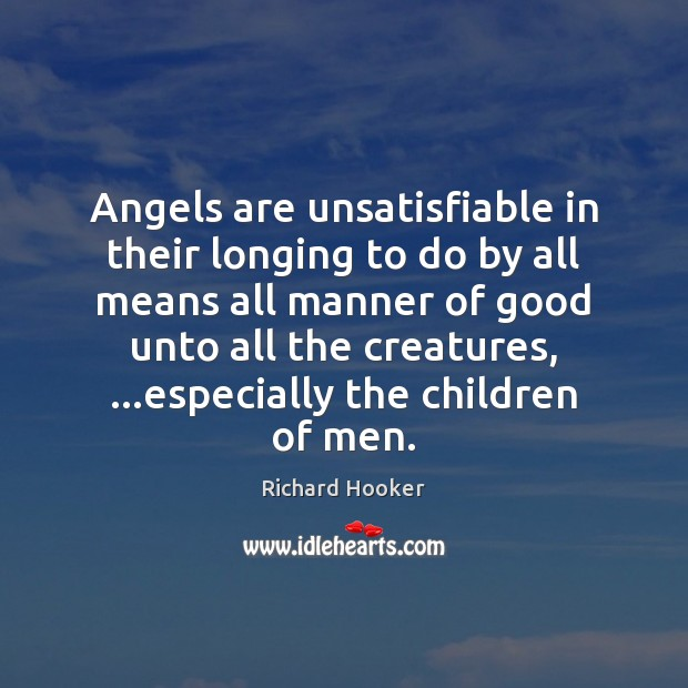 Image, Angels are unsatisfiable in their longing to do by all means all