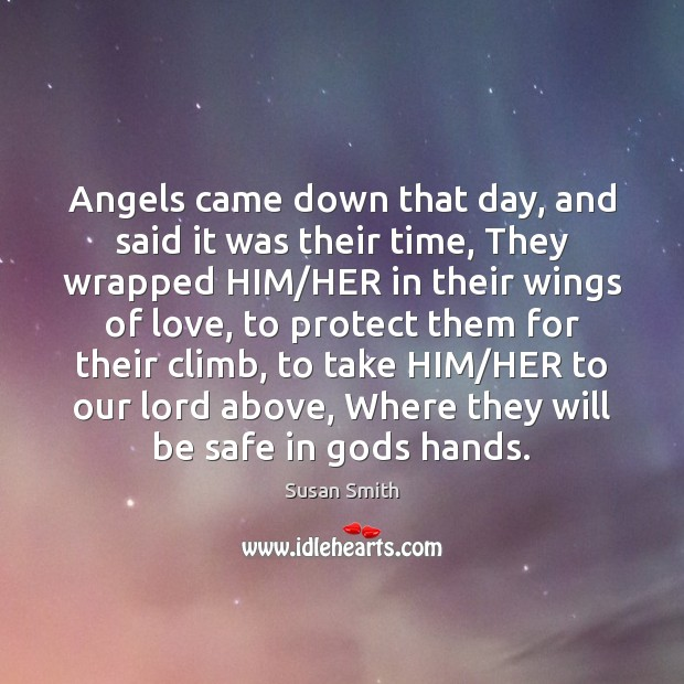 Angels came down that day, and said it was their time, They Image