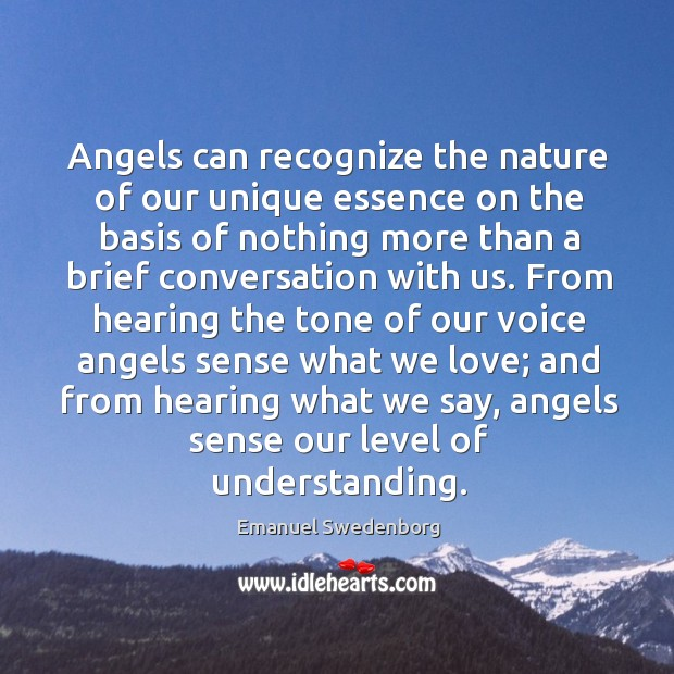 Angels can recognize the nature of our unique essence on the basis Emanuel Swedenborg Picture Quote
