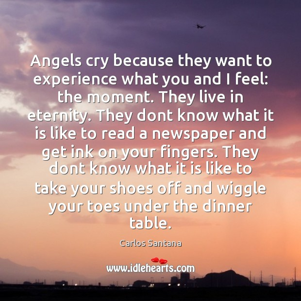 Angels cry because they want to experience what you and I feel: Image