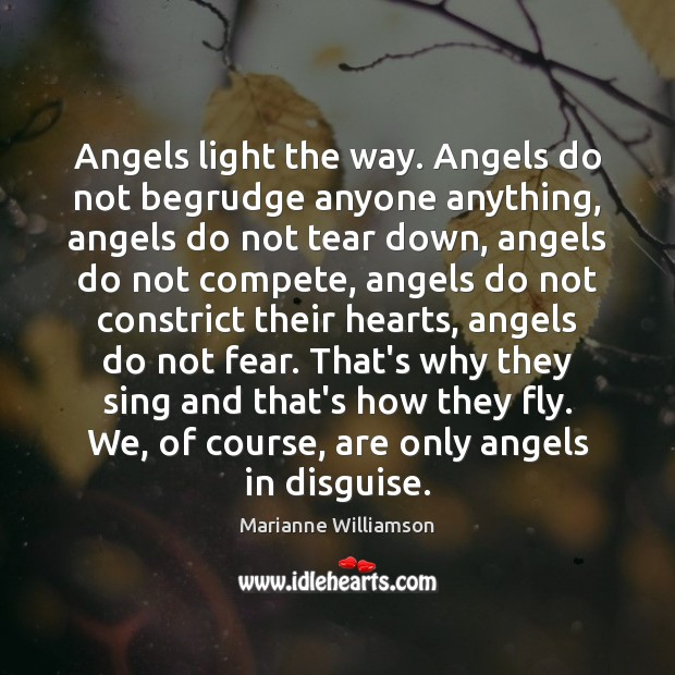 Image, Angels light the way. Angels do not begrudge anyone anything, angels do