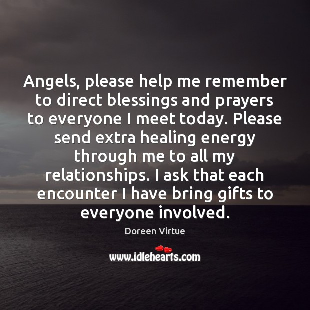 Image, Angels, please help me remember to direct blessings and prayers to everyone
