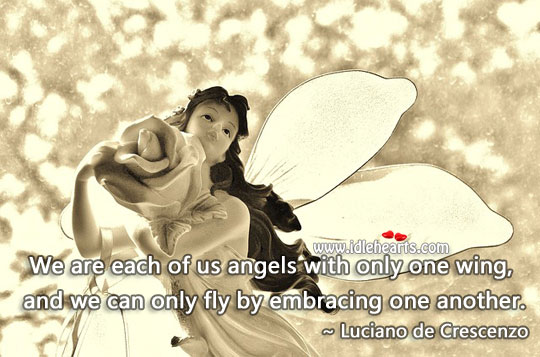 Image, We can only fly by embracing one another.