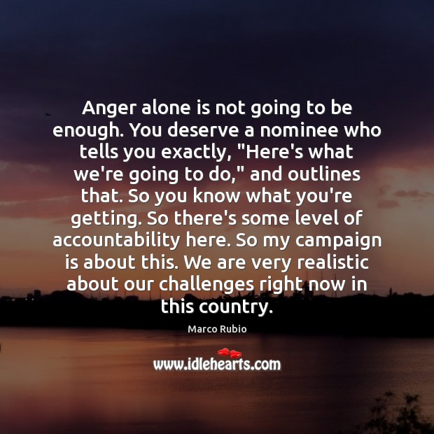Image, Anger alone is not going to be enough. You deserve a nominee