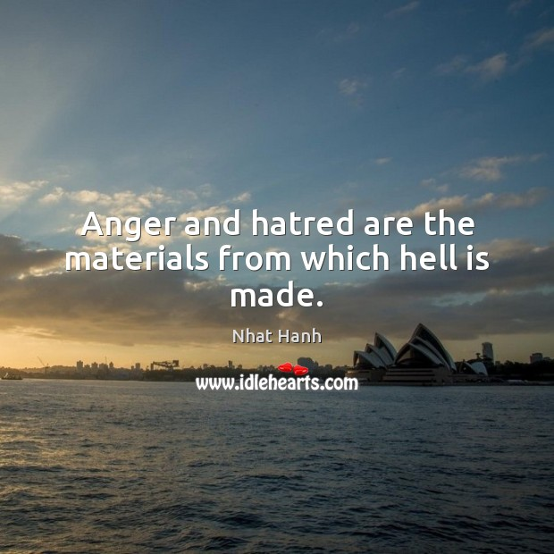Image, Anger and hatred are the materials from which hell is made.