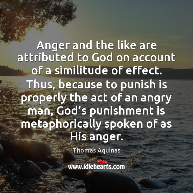 Image, Anger and the like are attributed to God on account of a