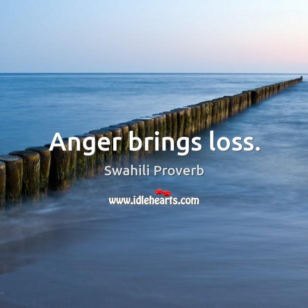 Anger brings loss. Image