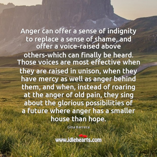 Anger can offer a sense of indignity to replace a sense of Gina Barreca Picture Quote