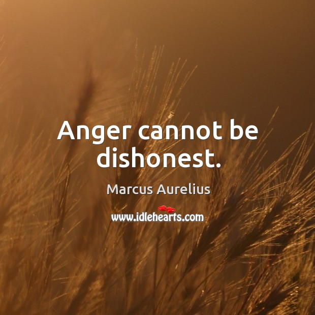 Anger cannot be dishonest. Image