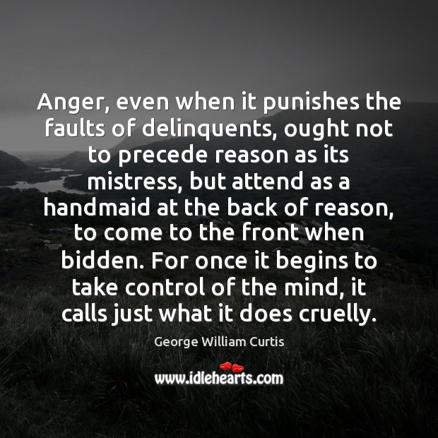 Image, Anger, even when it punishes the faults of delinquents, ought not to