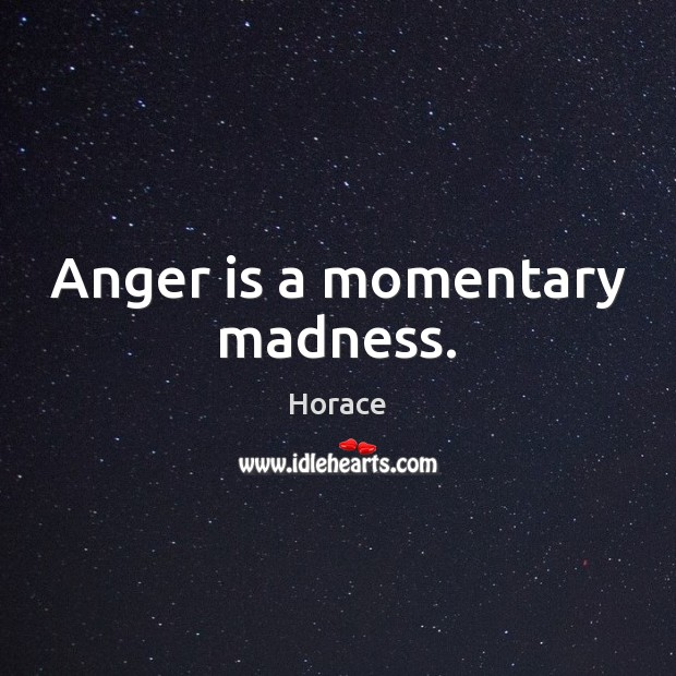 Anger is a momentary madness. Anger Quotes Image