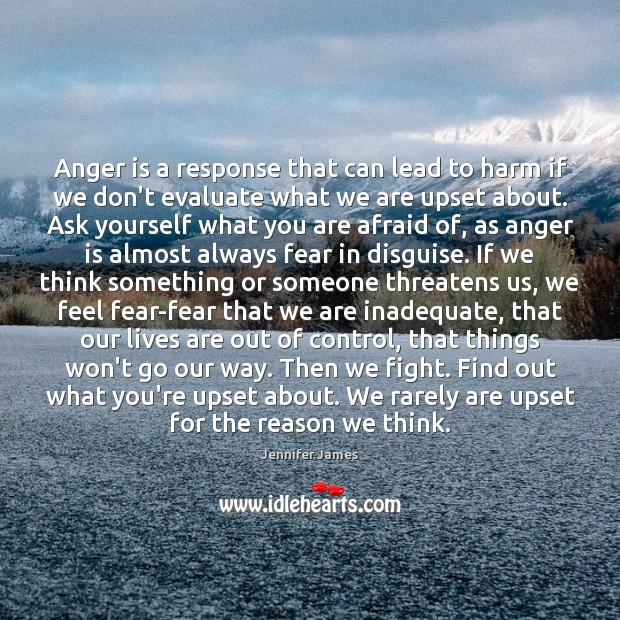 Anger is a response that can lead to harm if we don't Jennifer James Picture Quote
