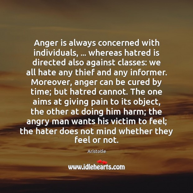 Image, Anger is always concerned with individuals, … whereas hatred is directed also against