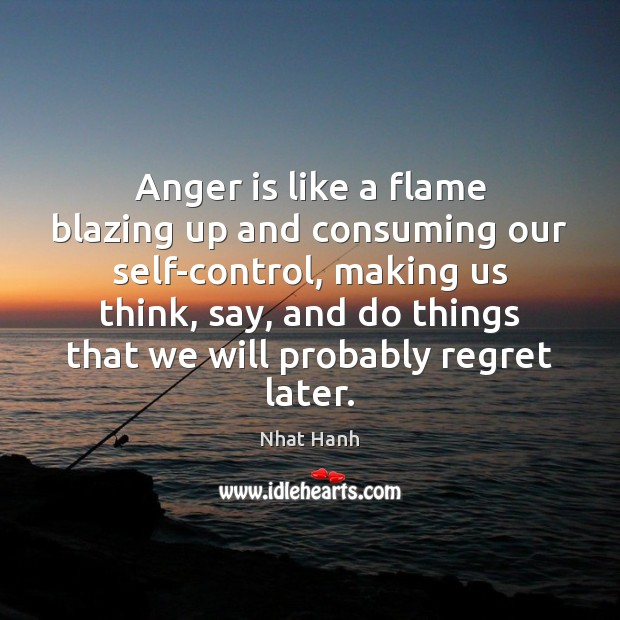 Image, Anger is like a flame blazing up and consuming our self-control, making