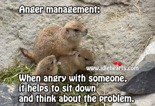 Anger Management: When Angry With Someone