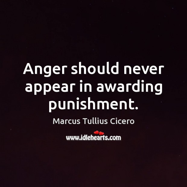 Image, Anger should never appear in awarding punishment.