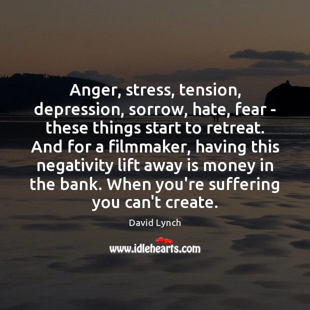 Image, Anger, stress, tension, depression, sorrow, hate, fear – these things start to
