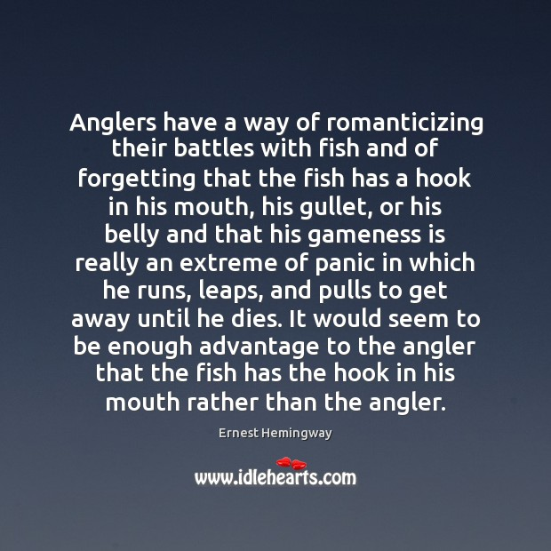 Anglers have a way of romanticizing their battles with fish and of Image