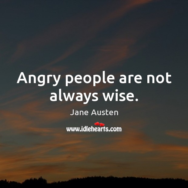 Image, Angry people are not always wise.
