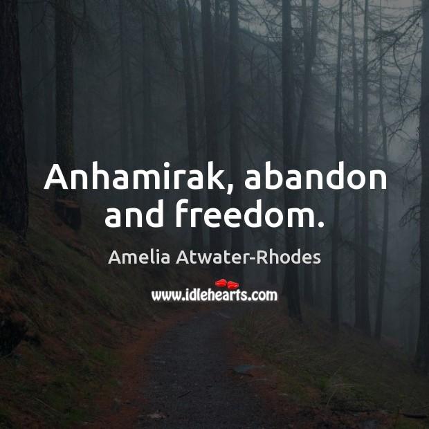 Anhamirak, abandon and freedom. Image