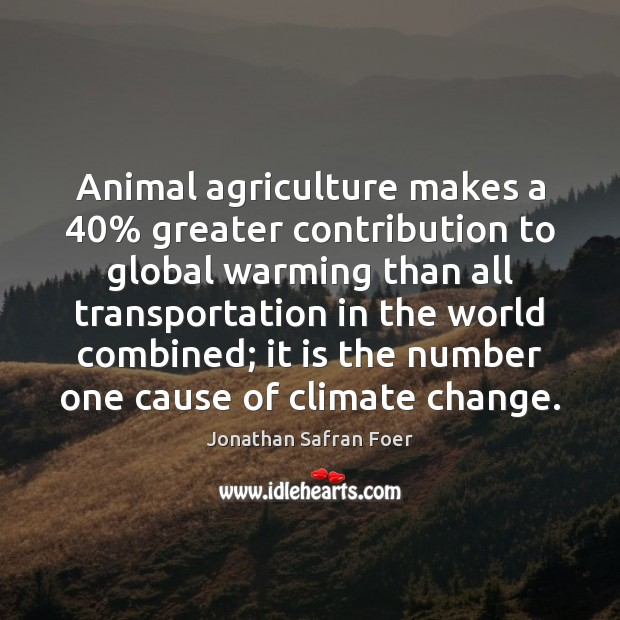 Image, Animal agriculture makes a 40% greater contribution to global warming than all transportation