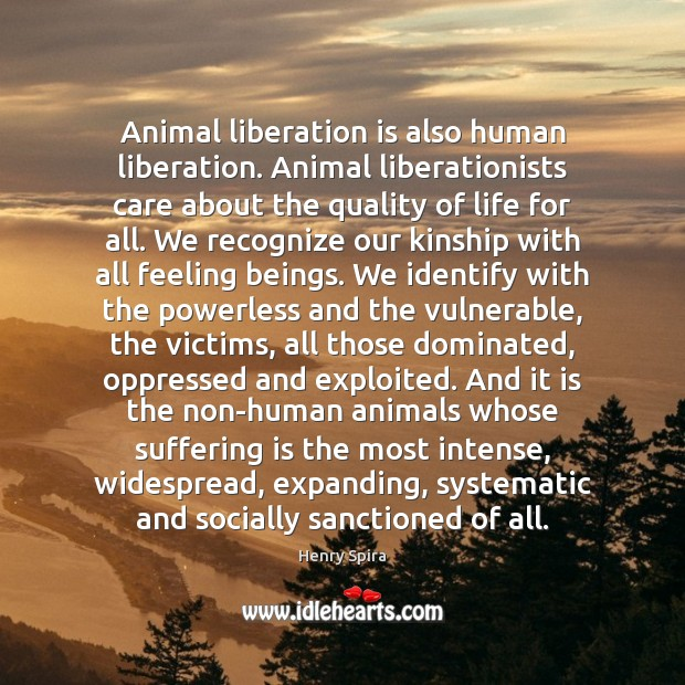 Image, Animal liberation is also human liberation. Animal liberationists care about the quality