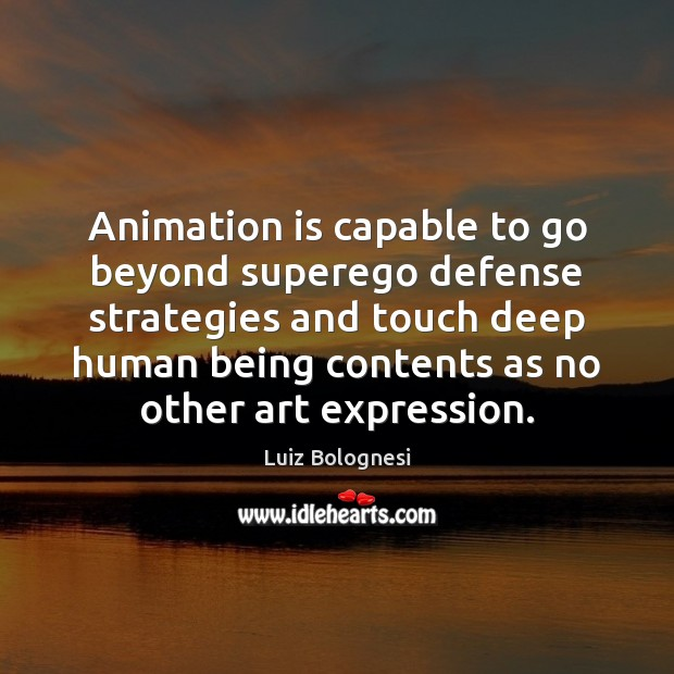 Image, Animation is capable to go beyond superego defense strategies and touch deep