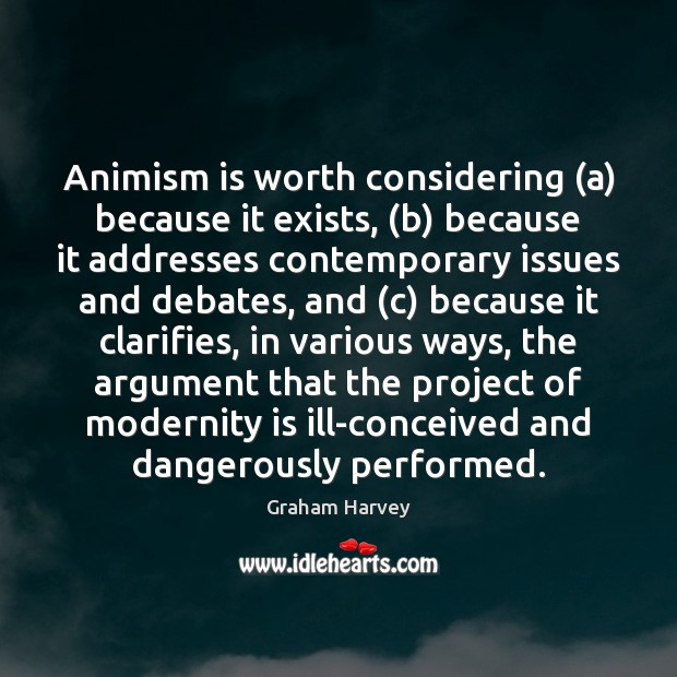 Image, Animism is worth considering (a) because it exists, (b) because it addresses