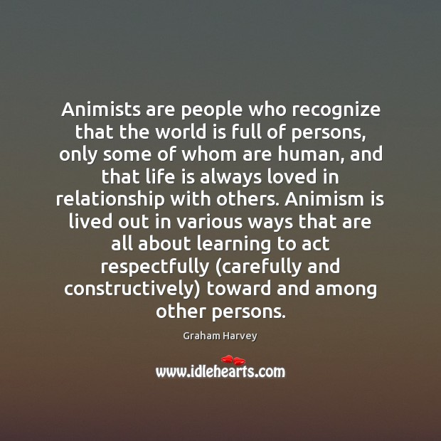 Image, Animists are people who recognize that the world is full of persons,