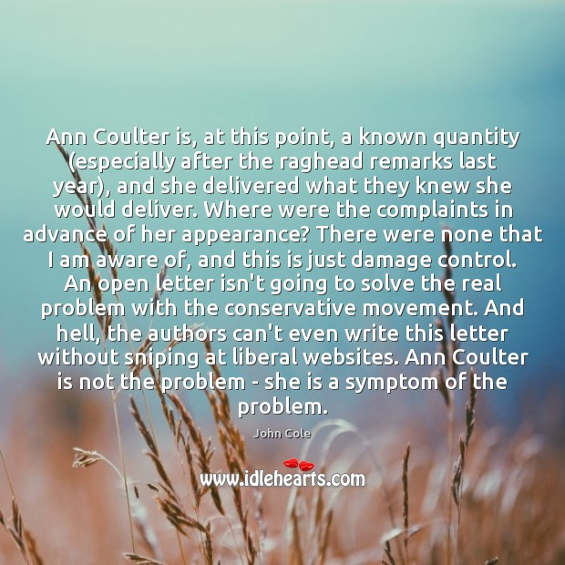Ann Coulter is, at this point, a known quantity (especially after the Image