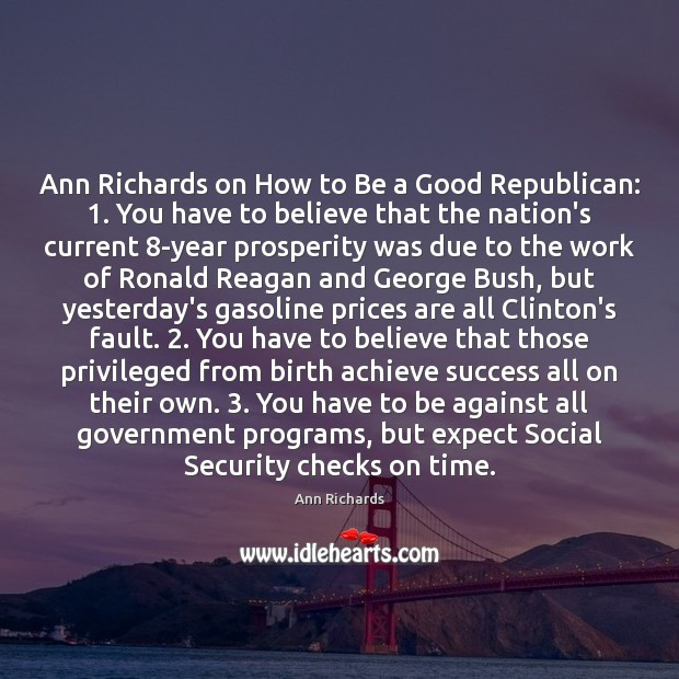 Image, Ann Richards on How to Be a Good Republican: 1. You have to