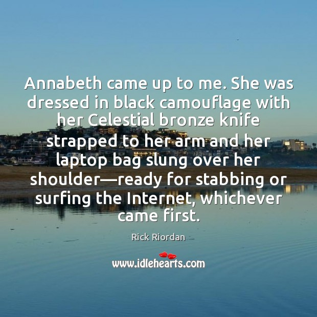 Image, Annabeth came up to me. She was dressed in black camouflage with