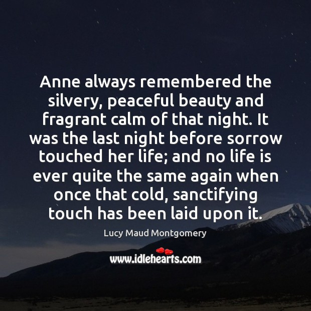 Anne always remembered the silvery, peaceful beauty and fragrant calm of that Image