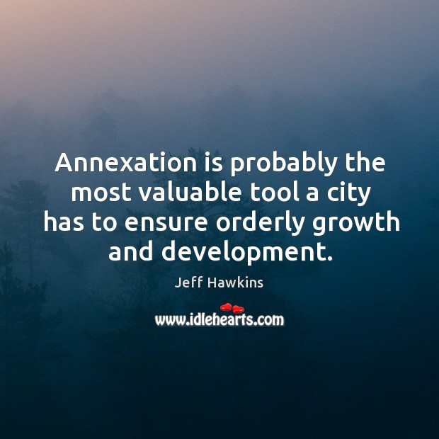 Image, Annexation is probably the most valuable tool a city has to ensure orderly growth and development.