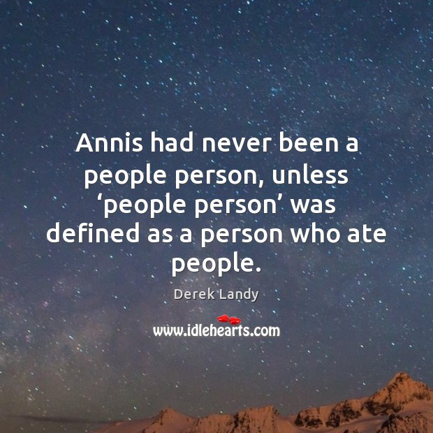 Image, Annis had never been a people person, unless 'people person' was defined