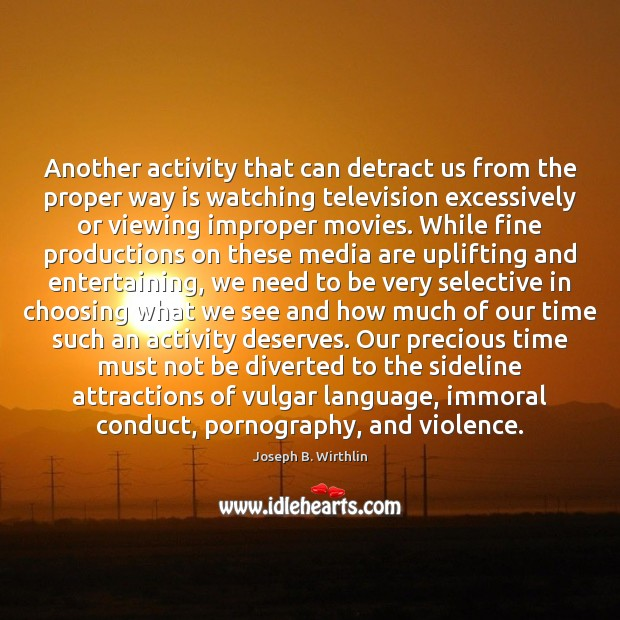 Image, Another activity that can detract us from the proper way is watching