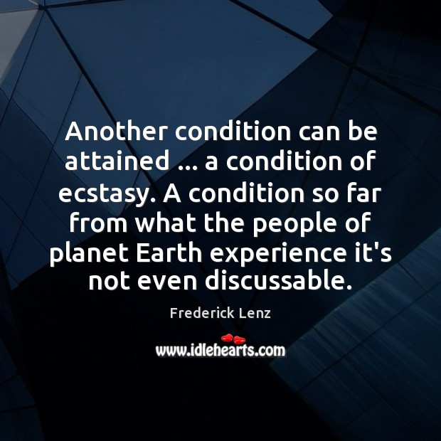 Another condition can be attained … a condition of ecstasy. A condition so Image