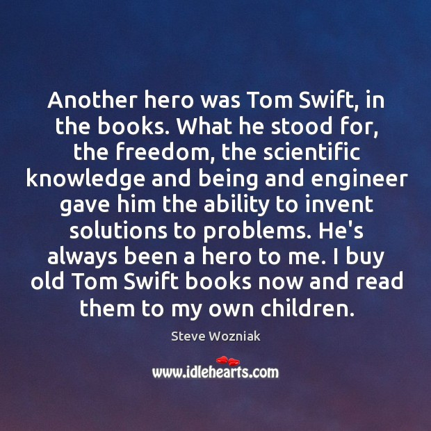 Another hero was Tom Swift, in the books. What he stood for, Image