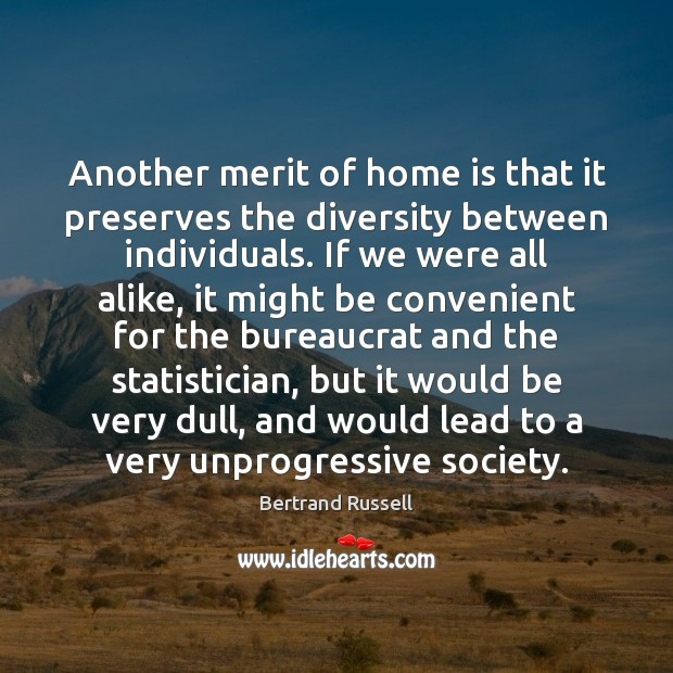 Another merit of home is that it preserves the diversity between individuals. Image