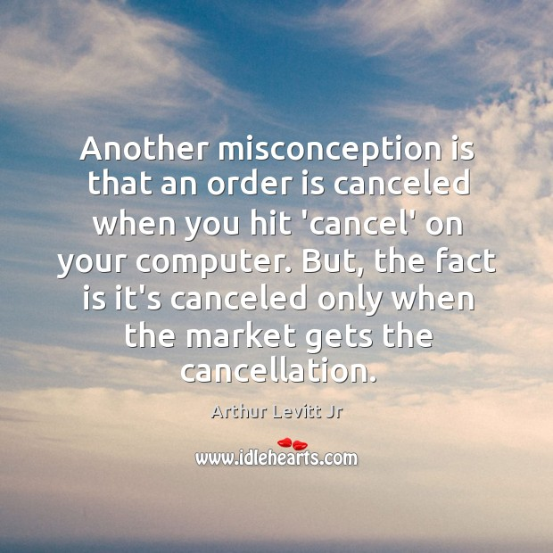 Image, Another misconception is that an order is canceled when you hit 'cancel'