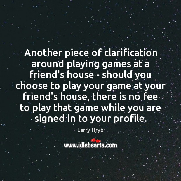 Another piece of clarification around playing games at a friend's house – Image