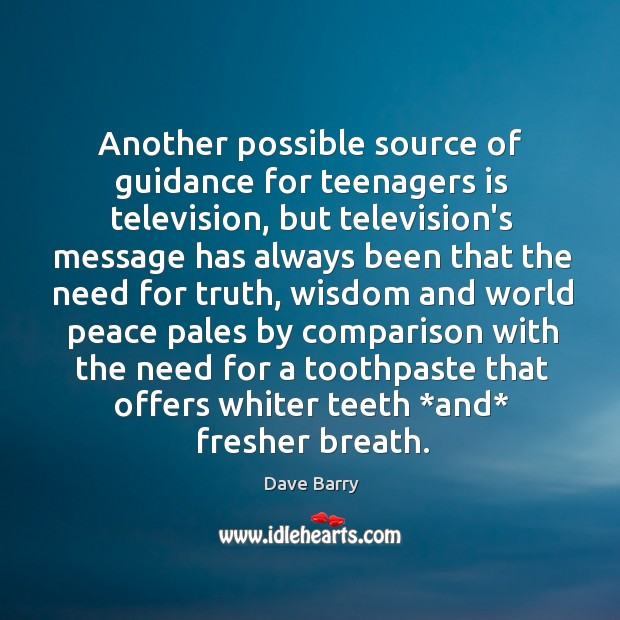 Another possible source of guidance for teenagers is television, but television's message Image