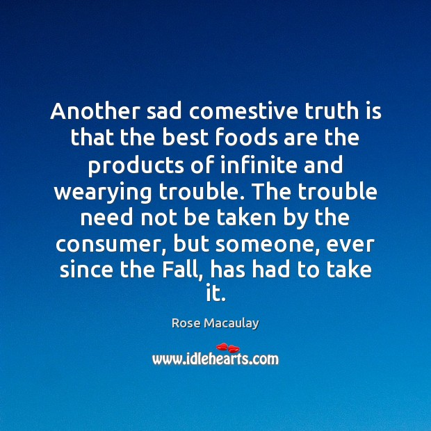 Image, Another sad comestive truth is that the best foods are the products