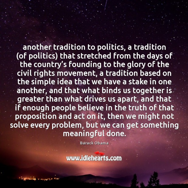 Another tradition to politics, a tradition (of politics) that stretched from the Image
