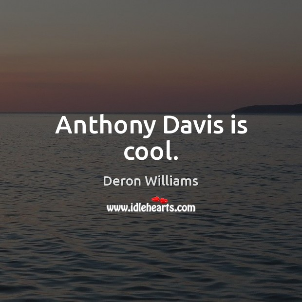 Image, Anthony Davis is cool.
