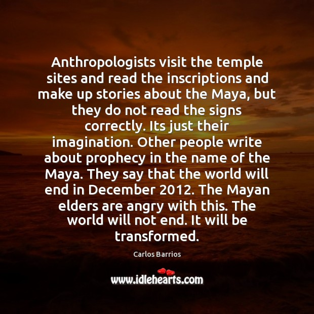 Image, Anthropologists visit the temple sites and read the inscriptions and make up