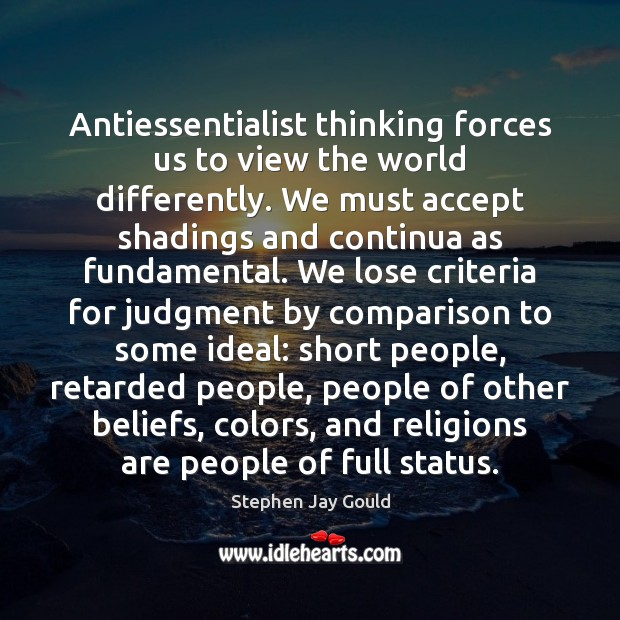 Antiessentialist thinking forces us to view the world differently. We must accept Short People Quotes Image