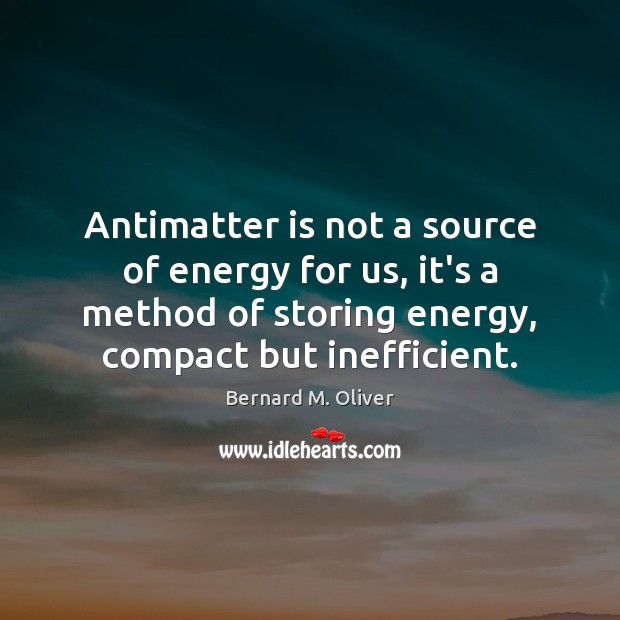 Antimatter is not a source of energy for us, it's a method Image